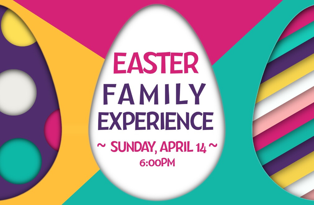 Easter Family Experience