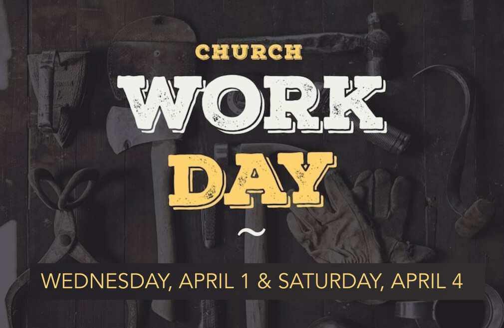 Church Workday 4/4